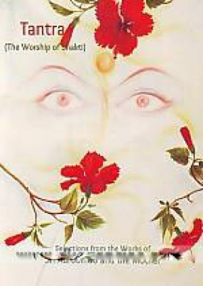 Tantra: The Worship of Shakti, Selections from the Works of Sri Aurobindo and the Mother