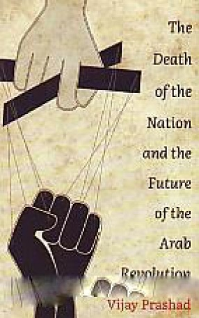 The Death of the Nation and the Future of the Arab Revolution