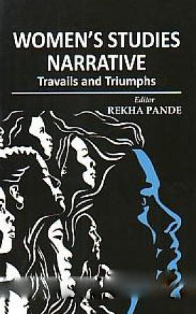 Women's Studies Narrative: Travails and Triumphs