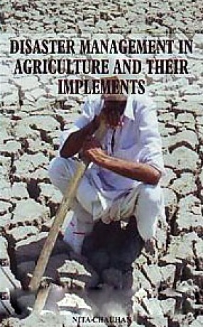 Disaster Management in Agriculture and Their Implements