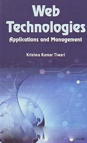 Web Technologies: Applications and Management