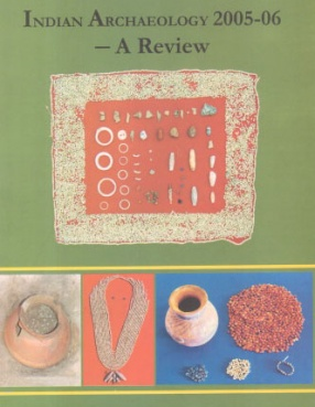 Indian Archaeology 2005-06: A Review