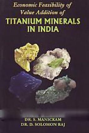 Economic Feasibility of Value Addition of Titanium Minerals in India