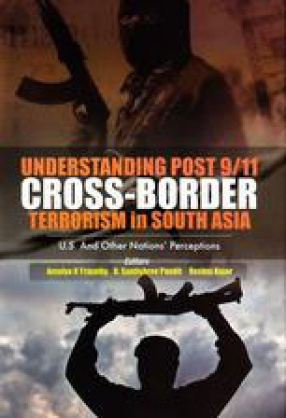 Understanding Post 9/11 Cross-Border Terrorism in South Asia: U.S. and Other Nation's Perceptions