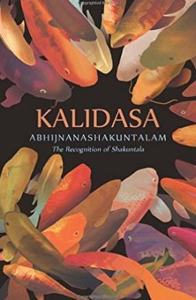 Abhijnanashakuntalam: The Recognition of Shakuntala