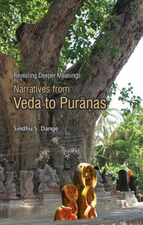 Revealing Deeper Meanings: Narratives from Veda to Puranas