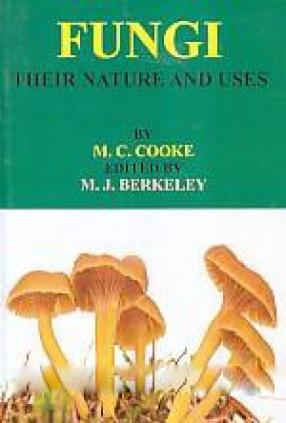 Fungi: Their Nature and Uses