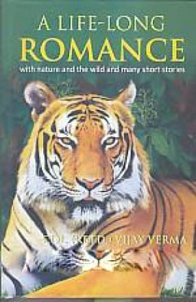 A Life Long Romance: With Nature and the Wild and Many Short Stories