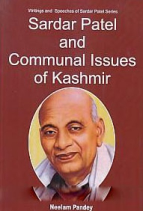 Sardar Patel and Communal Issues of Kashmir