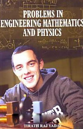 Problems in Engineering Mathematics and Physics