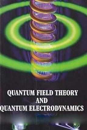 Quantum Field Theory and Quantum Electrodynamics