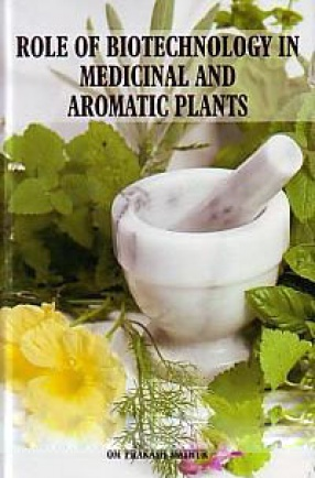 Role of Biotechnology in Medicinal and Aromatic Plants