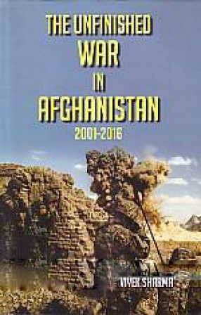 The Unfinished War in Afghanistan: 2001-2016