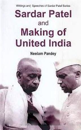 Sardar Patel and Making of United India