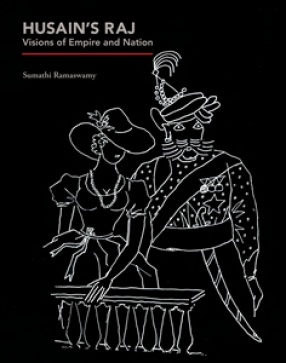 Husain's Raj: Visions of Empire and Nation