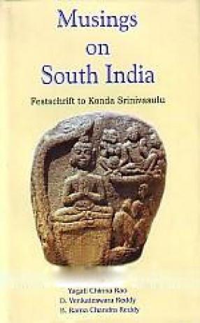 Musings on South India: Festschrift to Konda Srinivasulu