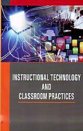 Instructional Technology and Classroom Practices