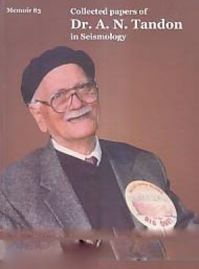 Collected Papers of Dr. A.N. Tandon in Seismology