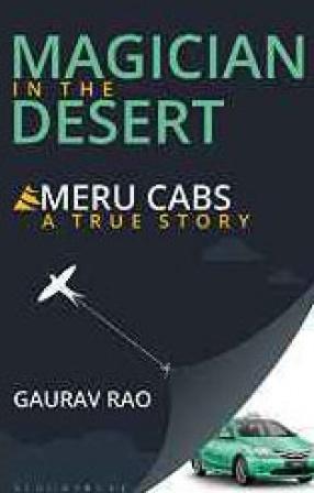 Magician in the Desert: Meru Cabs: A True Story