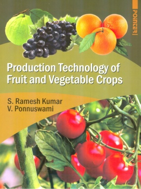 Production Technology of Fruit and Vegetable Crops