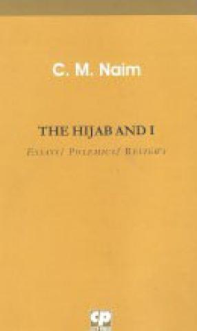 The Hijab and I: Essays/ Polemics/ Reviews