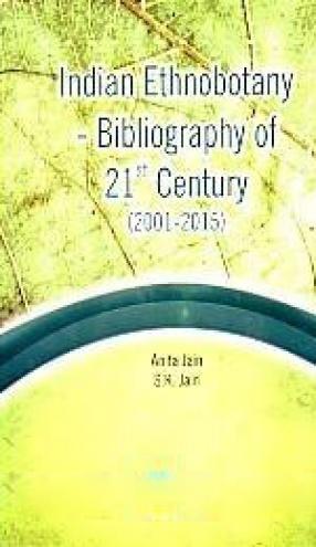 Bibliography of 21st Century Indian Ethnobotany (2001-2015)