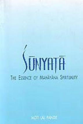 Sunyata: The Essence of Mahayana Spirituality