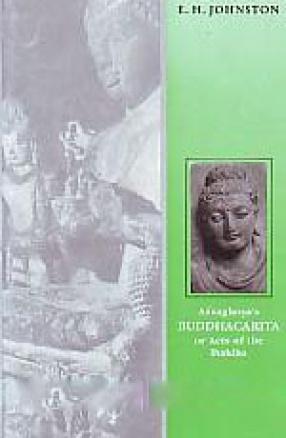Asvaghosa's Buddhacarita, or, Acts of the Buddha