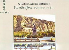 An Exhibition on the Life and Legacy of Kumarajiva: Philosopher and Seer