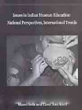 Issues in Indian Museum Education: National Perspectives, International Trends