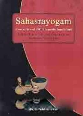 Sahasrayogam: Compendium of 1000 + Ayurvedic Formulations