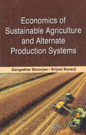 Economics of Sustainable Agriculture and Alternate Production Systems