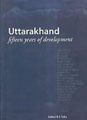 Uttarakhand: Fifteen Years of Development
