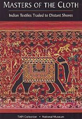 Masters of the Cloth: Indian Textiles Traded to Distant Shores