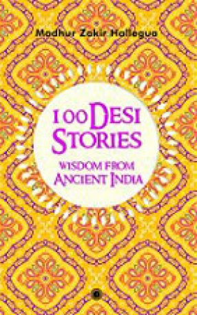 100 Desi Stories: Wisdom from Ancient India