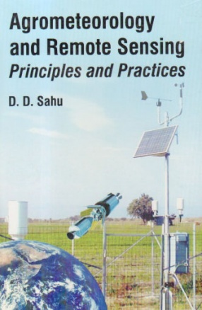 Agrometeorology and Remote Sensing: Principles and Practices