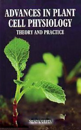 Advances in Plant Cell Physiology: Theory and Practice