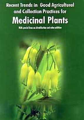 Recent Trends in Good Agricultural and Collection Practices for Medicinal Plants