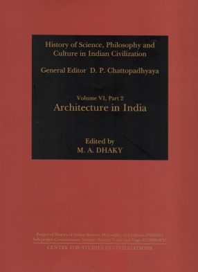 Architecture in India: History of Science, Philosophy and Culture in Indian Civilization, Volume VI, Part 2