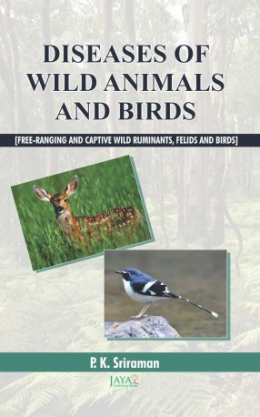 Diseases of Wild Animals and Birds: Free-Ranging and Captive Wild Ruminants, Felids and Birds