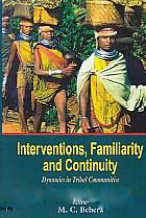 Interventions, Familiarity and Continuity: Dynamics in Tribal Communities