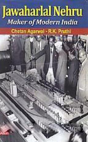 Jawaharlal Nehru: Maker of Modern India