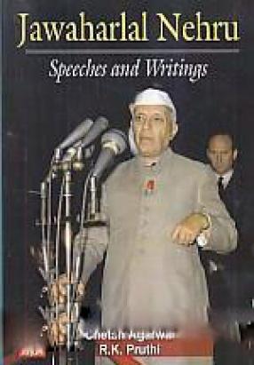 Jawaharlal Nehru: Speeches and Writings
