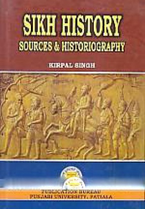 Sikh History: Sources & Historiography