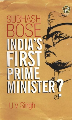 Subhash Chandra Bose: India`s First Prime Minister?