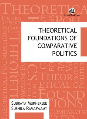 Theoretical Foundations of Comparative Politics