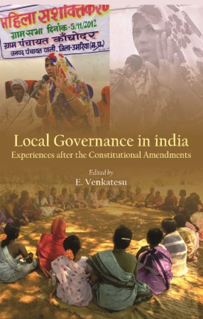 Local Governance in India: Experiences After the Constitutional Amendments