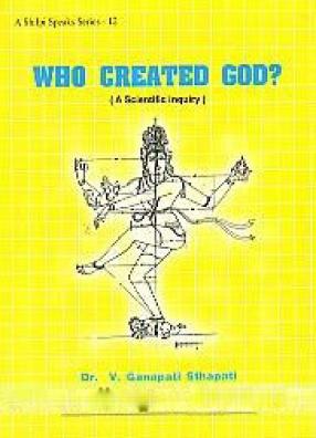Who Created God: A Scientific Inquiry