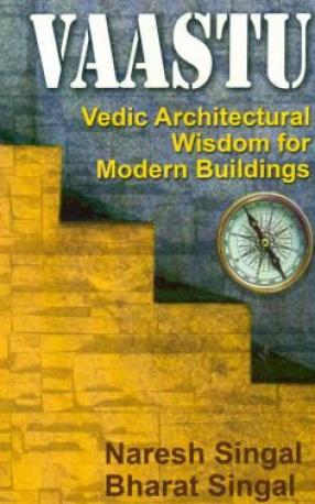 Vaastu: Vedic Architectural Wisdom for Modern Buildings