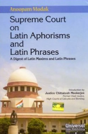 Supreme Court on Latin Aphorisms and Latin Phrases: A Digest of Latin Maxims & Latin Phrases